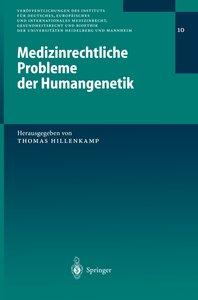 Medizinrechtliche Probleme der Humangenetik