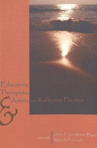 Educators, Therapists, and Artists on Reflective Practice