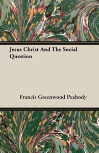 Jesus Christ And The Social Question