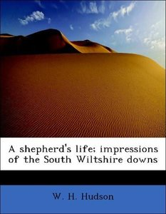 A shepherd's life; impressions of the South Wiltshire downs