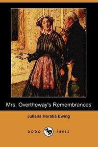 MRS OVERTHEWAYS REMEMBRANCES