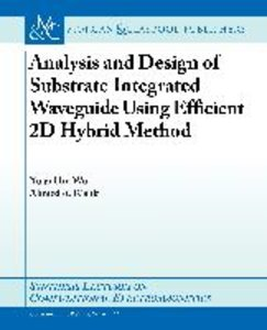 Analysis and Design of Substrate Integrated Waveguide Using Effi