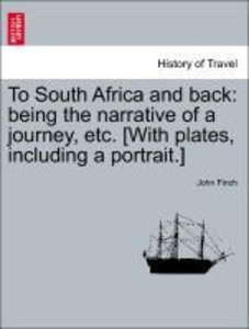 To South Africa and back: being the narrative of a journey, etc.