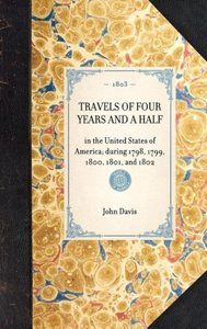 TRAVELS OF FOUR YEARS AND A HALF~in the United States of America