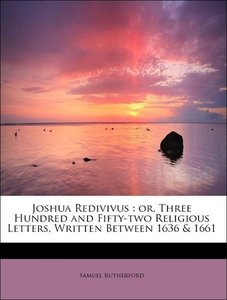 Joshua Redivivus : or, Three Hundred and Fifty-two Religious Let