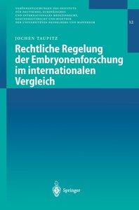 Rechtliche Regelung der Embryonenforschung im internationalen Ve