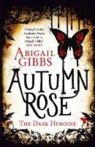 The Dark Heroine 02. Autumn Rose