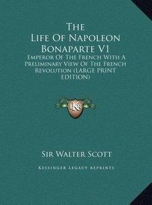 The Life Of Napoleon Bonaparte V1