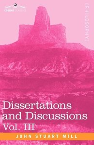 Dissertations and Discussions, Vol. III