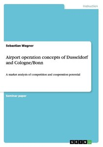 Airport operation concepts of Dusseldorf and Cologne/Bonn