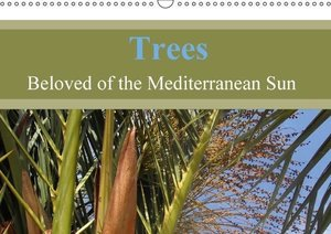Trees, Beloved of the Mediterranean Sun (Wall Calendar 2015 DIN