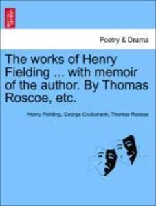 The works of Henry Fielding ... with memoir of the author. By Th