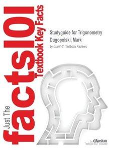 Studyguide for Trigonometry by Dugopolski, Mark, ISBN 9780321644