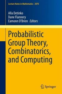 Probabilistic Group Theory, Combinatorics, and Computing
