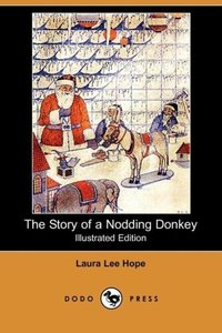 The Story of a Nodding Donkey (Illustrated Edition) (Dodo Press)