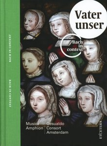 Bach In Kontext: Vater Unser