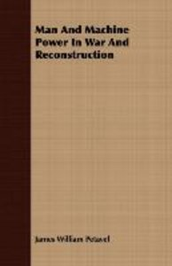 Man And Machine Power In War And Reconstruction
