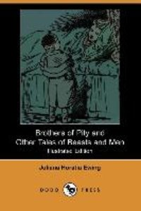 Brothers of Pity and Other Tales of Beasts and Men (Illustrated