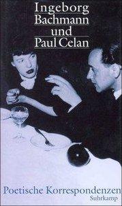 Ingeborg Bachmann und Paul Celan. Poetische Korrespondenzen
