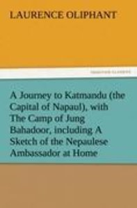 A Journey to Katmandu (the Capital of Napaul), with The Camp of