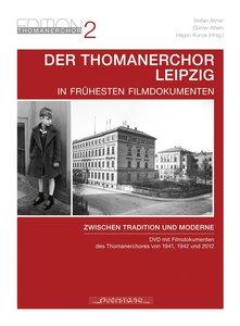 Der Thomanerchor Leipzig in frühesten Filmdokumenten der 1940er