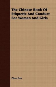The Chinese Book Of Etiquette And Conduct For Women And Girls