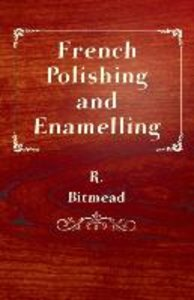 French Polishing and Enamelling