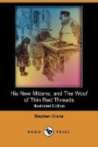 His New Mittens, and the Woof of Thin Red Threads (Illustrated E