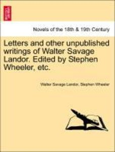 Letters and other unpublished writings of Walter Savage Landor.