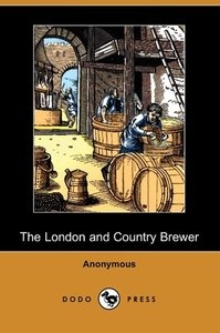The London and Country Brewer (Dodo Press)