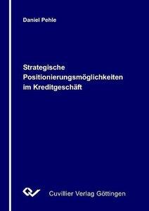 Strategische Positionierungsmöglichkeiten im Kreditgeschäft