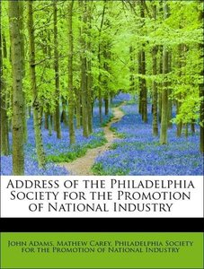Address of the Philadelphia Society for the Promotion of Nationa