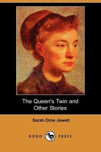 The Queen's Twin and Other Stories (Dodo Press)