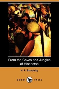 From the Caves and Jungles of Hindostan (Dodo Press)