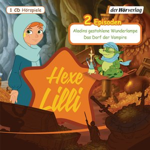 Hexe Lilli: Aladins gestohlene Wunderlampe & Das Dorf der Vampir