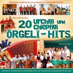 20 urchigi und chlepfigi Örgeli-Hits
