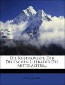 Die Kulturwerte Der Deutschen Literatur Des Mittelalters...