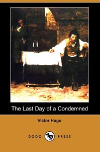 The Last Day of a Condemned (Dodo Press)