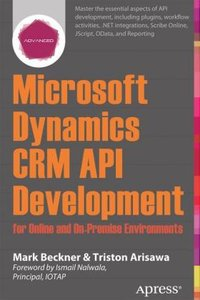 Microsoft Dynamics CRM API Development for Online and On-Premise