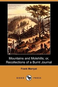 Mountains and Molehills; Or, Recollections of a Burnt Journal (D