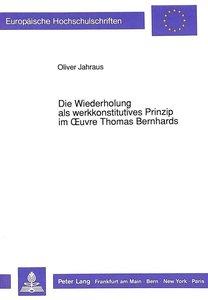 Die Wiederholung als werkkonstitutives Prinzip im Oeuvre Thomas