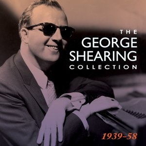 The George Shearing Collection 1939-58