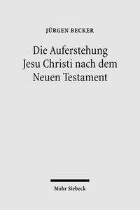 Die Auferstehung Jesu Christi nach dem Neuen Testament