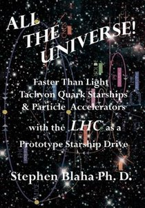 All the Universe! Faster Than Light Tachyon Quark Starships &Par