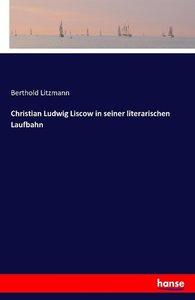 Christian Ludwig Liscow in seiner literarischen Laufbahn