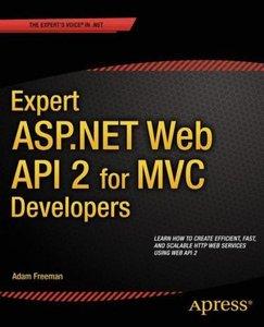 Expert ASP.NET Web API 2 for MVC Developers