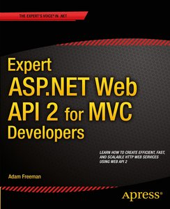 Expert ASP.NET Web API 2 for MVC Developers