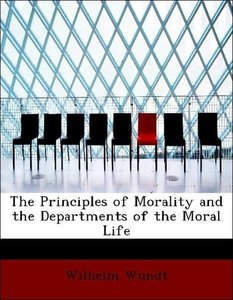 The Principles of Morality and the Departments of the Moral Life