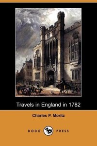 Travels in England in 1782 (Dodo Press)