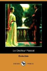 Le Docteur Pascal (Dodo Press)